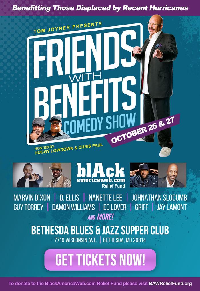 "Tom Joyner Presents ""Friends With Benefits"" Comedy Show!"