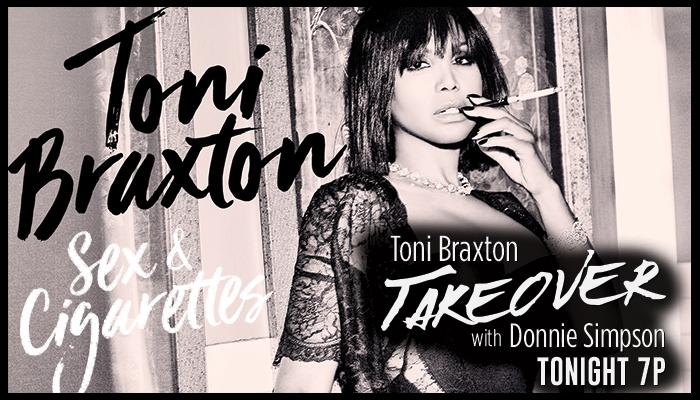 Toni Braxton Sex & Cigarettes Takeover
